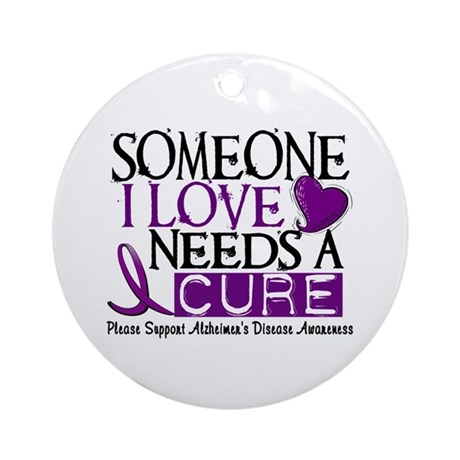 Needs A Cure ALZHEIMERS DISEASE Ornament (Round)