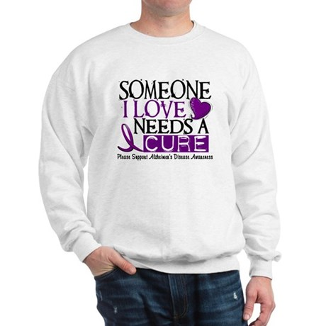 Needs A Cure ALZHEIMERS DISEASE Sweatshirt