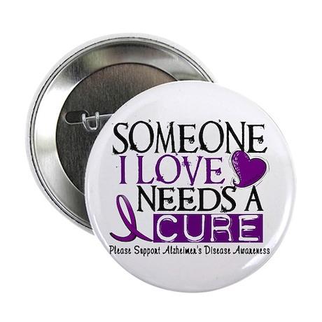 "Needs A Cure ALZHEIMERS DISEASE 2.25"" Button (100"