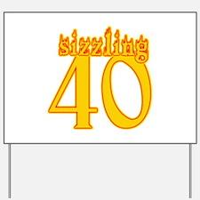 Sizzling 40th Birthday Yard Sign