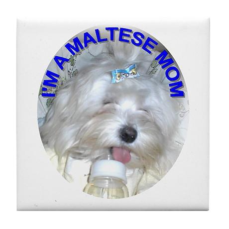 I'm A Maltese Mom Tile Coaster