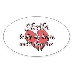 Sheila broke my heart and I hate her Decal