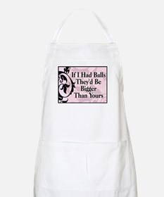 If I Had Balls... BBQ Apron