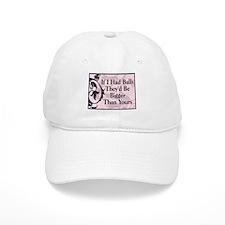 If I Had Balls... Baseball Cap