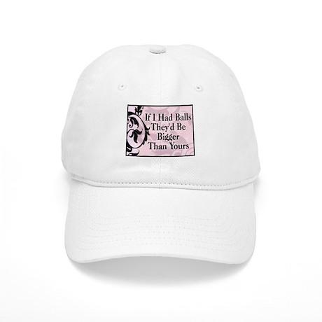 If I Had Balls... Cap
