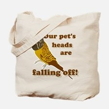 Our pet's heads are falling off! Tote Bag