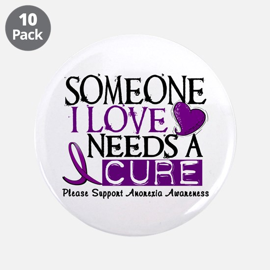 "Needs A Cure ANOREXIA 3.5"" Button (10 pack)"