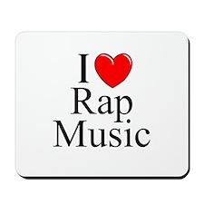 I Love (Heart) Rap Music Mousepad