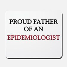 Proud Father Of An EPIDEMIOLOGIST Mousepad