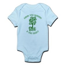 Have You Hugged A Tree Today? Infant Bodysuit