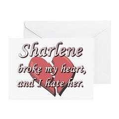 Sharlene broke my heart and I hate her Greeting Ca