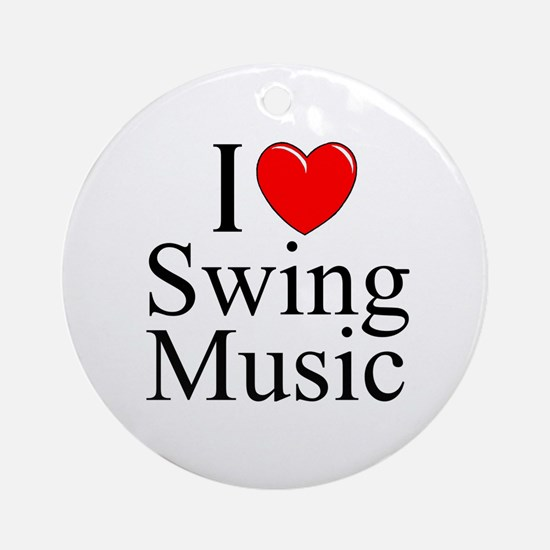 """I Love (Heart) Swing Music"" Ornament (Round)"