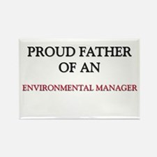 Proud Father Of An ENVIRONMENTAL MANAGER Rectangle
