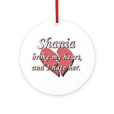 Shania broke my heart and I hate her Ornament (Rou