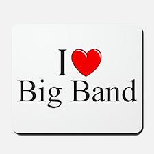 """""""I Love (Heart) Big Band"""" Mousepad"""