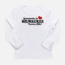 Somebody In Milwaukee Loves Me Long Sleeve T-Shirt