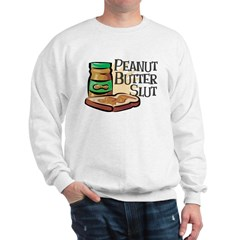 Peanut Butter Slut Sweatshirt