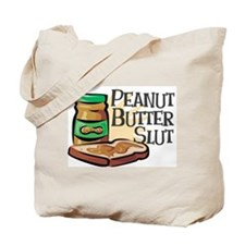 Peanut Butter Slut Tote Bag