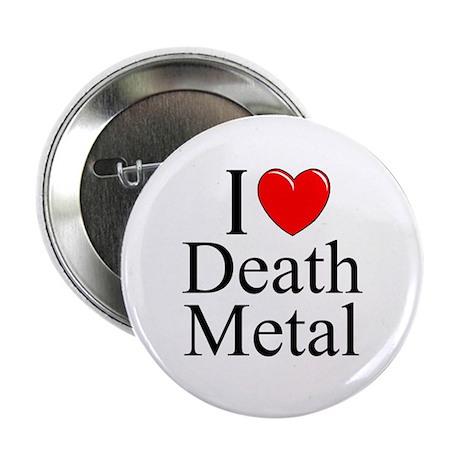 """I Love (Heart) Death Metal"" 2.25"" Button"