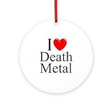 """I Love (Heart) Death Metal"" Ornament (Round)"