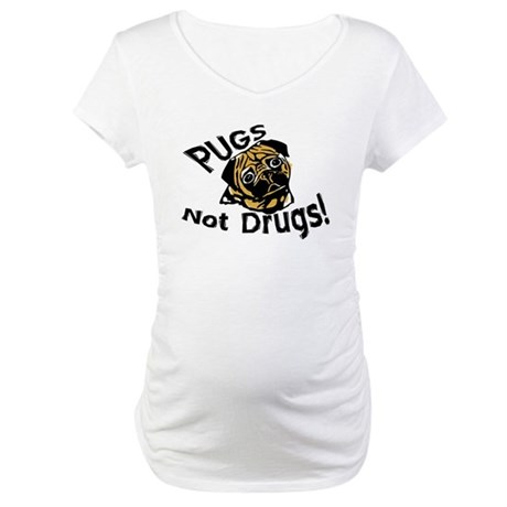 Pugs Not Drugs (series 2) Maternity T-Shirt