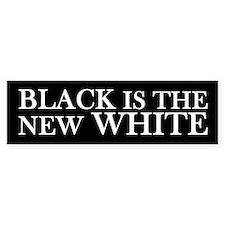 Black is the New White Bumper Bumper Sticker