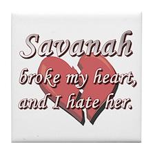 Savanah broke my heart and I hate her Tile Coaster