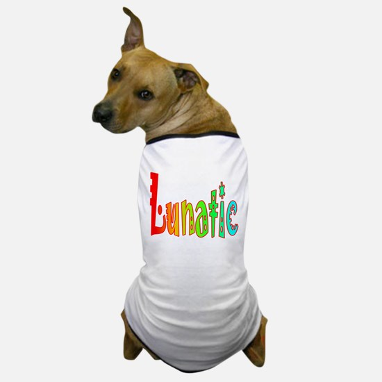 Lunatic Dog T-Shirt
