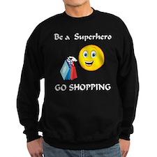 Spend Money - Be a Hero Sweatshirt
