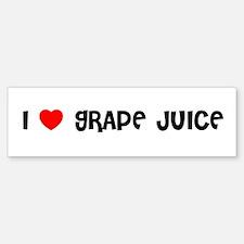 I LOVE GRAPE JUICE Bumper Bumper Bumper Sticker