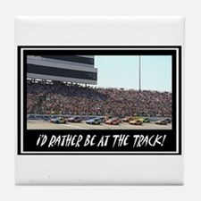 """""""I'd Rather Be At The Track"""" Tile Coaster"""