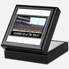 """""""I'd Rather Be At The Track"""" Keepsake Box"""