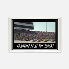 """""""I'd Rather Be At The Track"""" Rectangle Magnet"""