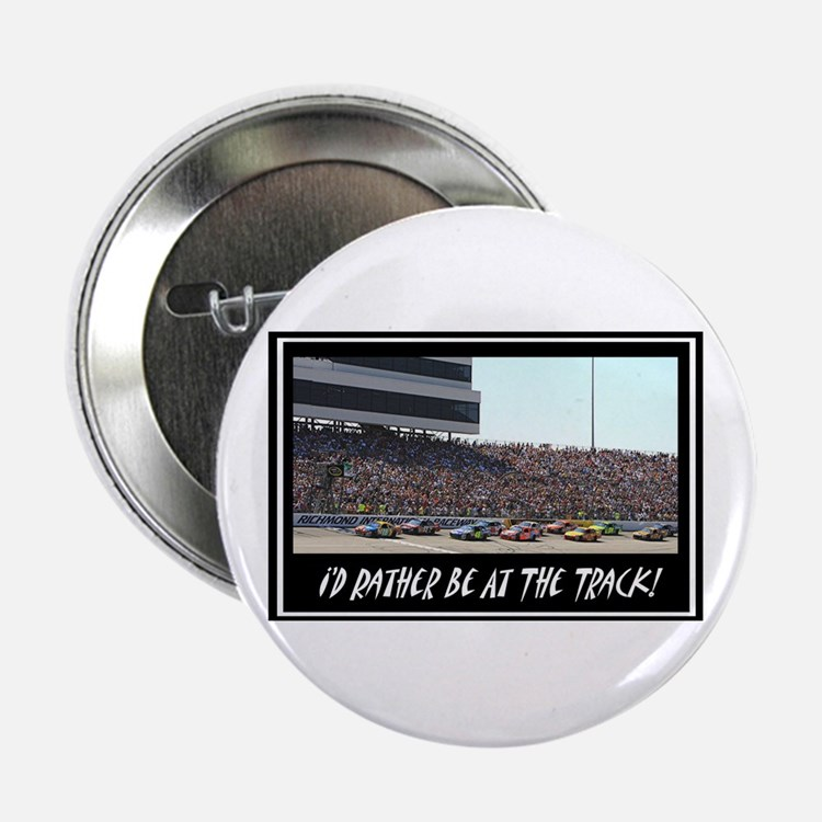 """""""I'd Rather Be At The Track"""" 2.25"""" Button"""