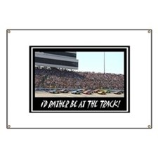 """I'd Rather Be At The Track"" Banner"