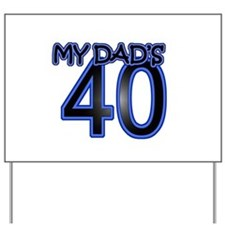Dad's Forty Yard Sign