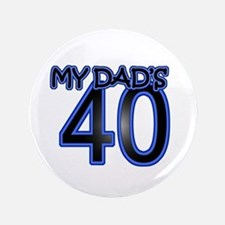"""Dad's Forty 3.5"""" Button"""