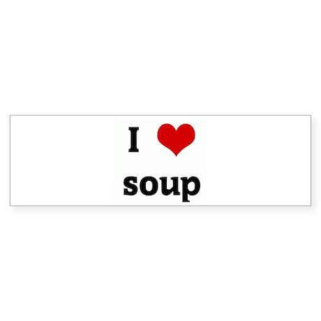I Love soup Bumper Sticker