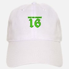 Not So Sweet 16 Baseball Baseball Cap
