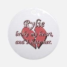 Rylie broke my heart and I hate her Ornament (Roun