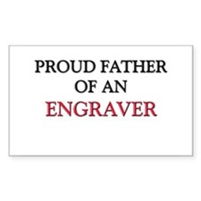 Proud Father Of An ENGRAVER Rectangle Decal