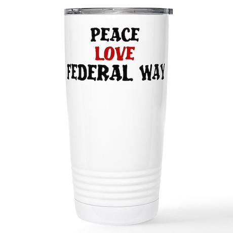 Peace Love Federal Way Stainless Steel Travel Mug