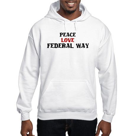 Peace Love Federal Way Hooded Sweatshirt