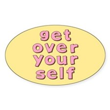 Get Over Yourself Oval Decal