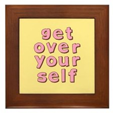 Get Over Yourself Framed Tile