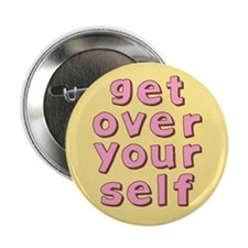 "Get Over Yourself 2.25"" Button"