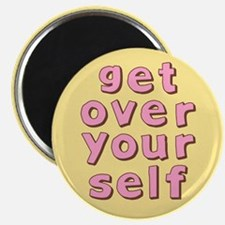 Get Over Yourself Magnet