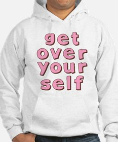 Get Over Yourself Hoodie