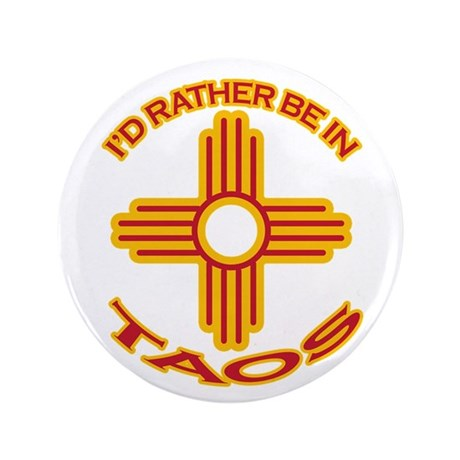 "I'd Rather Be In Taos 3.5"" Button (100 pack)"
