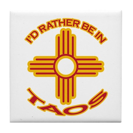 I'd Rather Be In Taos Tile Coaster